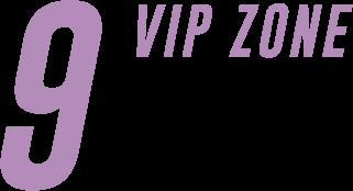 9 VIP ZONE